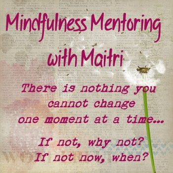 Mindfulness Mentoring With Maitri…